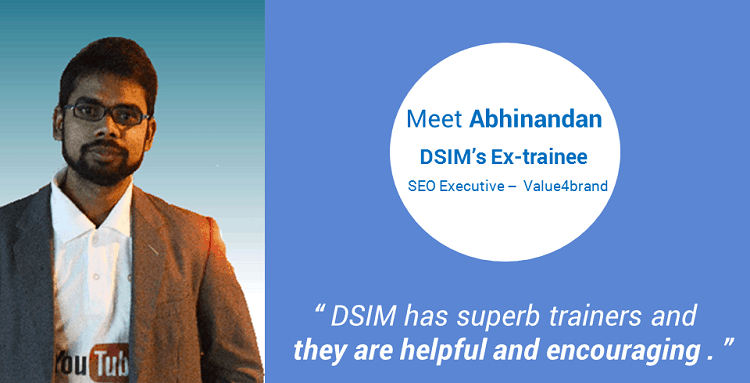 Review-by- Abhinandan Kumar-(DSIM-Trainee)- DSIM has superb trainers and they are helpful and encouraging