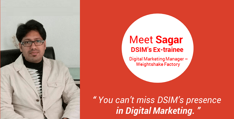 Review-by- Sagar Kumar-(DSIM-Trainee)- You can't miss DSIM's presence in Digital Marketing