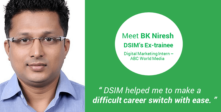 Review-by- BK Niresh Kumar-(DSIM-Trainee)- DSIM helped me to make a difficult career switch with ease