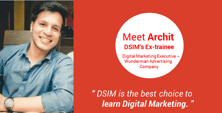 Review-by- Archit Gautam-(DSIM-Trainee)- DSIM is the best choice to learn Digital Marketing